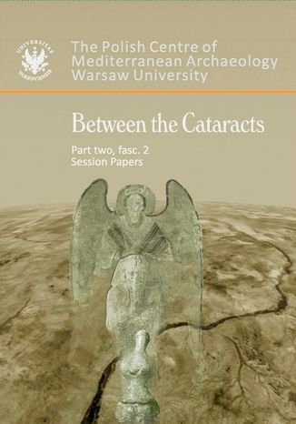 Ebook Between the Cataracts. Part 2, fascicule 2: Session papers. Proceedings of the 11th Conference of Nubian Studies Warsaw University, 27 August-2 September 2006