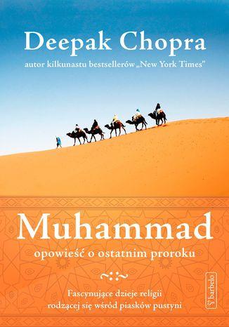 Okładka książki Muhammad. Opowieść o ostatnim proroku