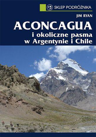 Okładka książki/ebooka Aconcagua i okoliczne pasma w Argentynie i Chile