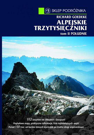 Okładka książki/ebooka Alpejskie trzytysięczniki. Tom II. Południe. Południowa część Centralnych Alp Wschodnich i Dolomity