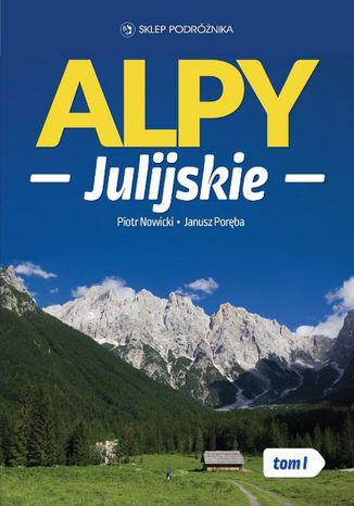 Okładka książki Alpy Julijskie. Tom I
