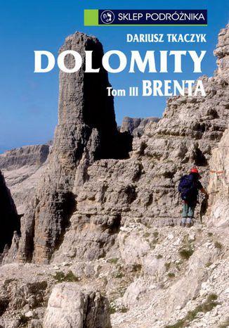 Okładka książki Dolomity. Tom III. Brenta