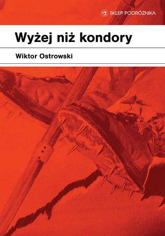 Okładka książki/ebooka Wyżej niż kondory