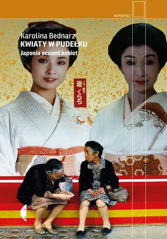 Okładka książki/ebooka Kwiaty w pudełku. Japonia oczami kobiet