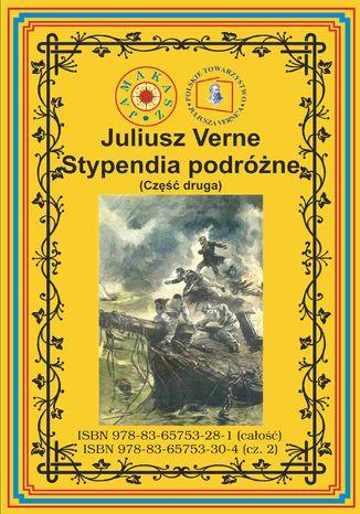 Okładka książki Stypendia podróżne. Część druga. Pełny polski przekład