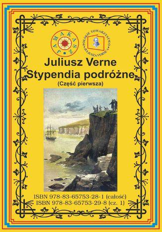 Okładka książki Stypendia podróżne. Część pierwsza Pierwszy pełny przekład