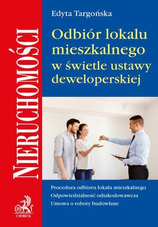 Okładka książki Odbiór lokalu mieszkalnego w świetle umowy deweloperskiej