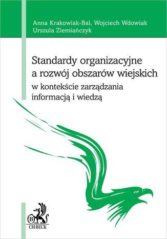 Okładka książki Standardy organizacyjne a rozwój obszarów wiejskich w kontekście zarządzania informacją i wiedzą