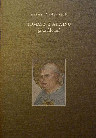 Okładka książki Tomasz z Akwinu jako filozof