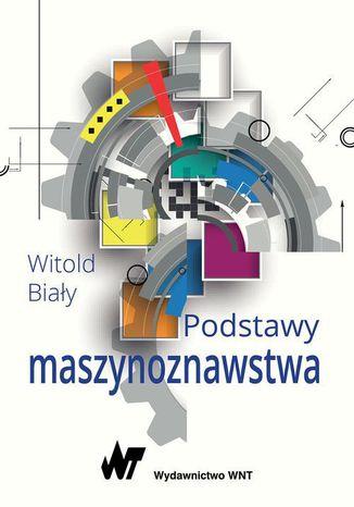Okładka książki Podstawy maszynoznawstwa