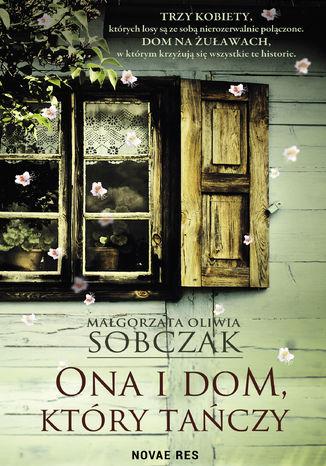 Okładka książki/ebooka Ona i dom, który tańczy