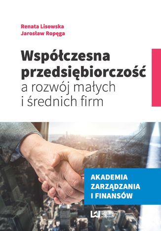 Okładka książki Współczesna przedsiębiorczość a rozwój małych i średnich firm