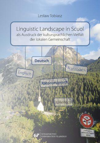 Okładka książki Linguistic Landscape in Scuol als Ausdruck der kultursprachlichen Vielfalt der lokalen Gemeinschaft