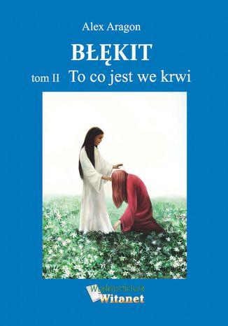 Okładka książki/ebooka Błękit - tom II: To co jest we krwi