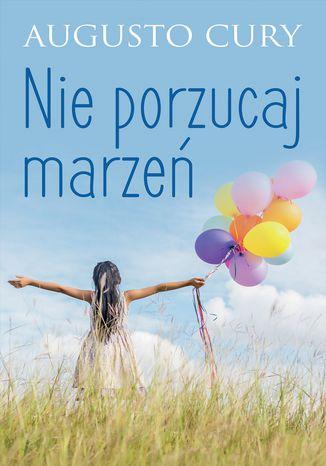 Okładka książki Nie porzucaj marzeń