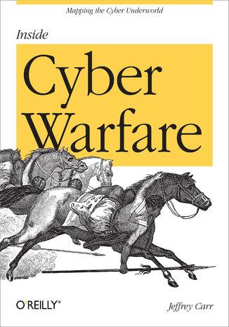 Okładka książki/ebooka Inside Cyber Warfare. Mapping the Cyber Underworld