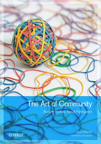 Okładka książki The Art of Community. Building the New Age of Participation