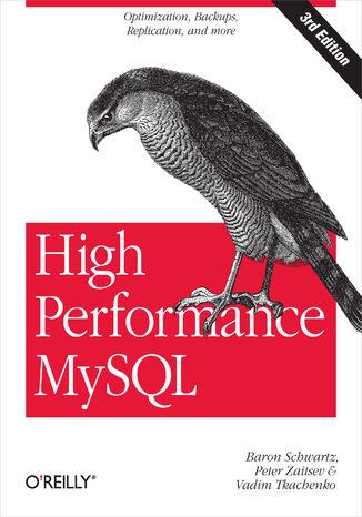 Okładka książki/ebooka High Performance MySQL. Optimization, Backups, Replication, and More. 2nd Edition