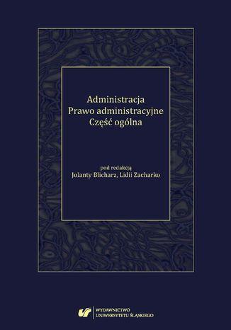 Okładka książki/ebooka Administracja. Prawo administracyjne. Część ogólna