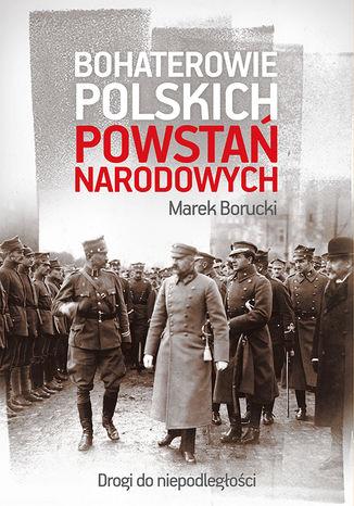 Okładka książki Bohaterowie polskich powstań narodowych