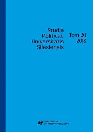 Okładka książki 'Studia Politicae Universitatis Silesiensis'. T. 20