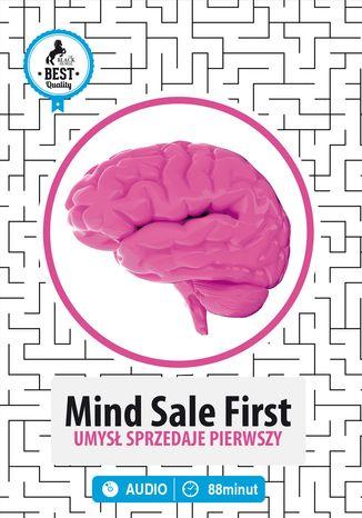 Mind Sale First. Umysł Sprzedaje Pierwszy
