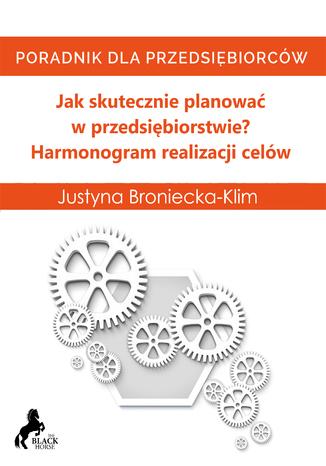 Okładka książki/ebooka Jak skutecznie planować w przedsiębiorstwie? Harmonogram realizacji celów