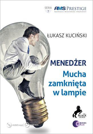 Okładka książki Menedżer. Mucha zamknięta w lampie