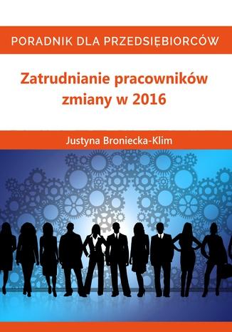 Zmiany 2016 w zatrudnianiu pracowników