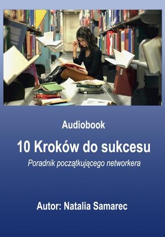 Okładka książki 10 kroków do sukcesu. Poradnik początującego networkera