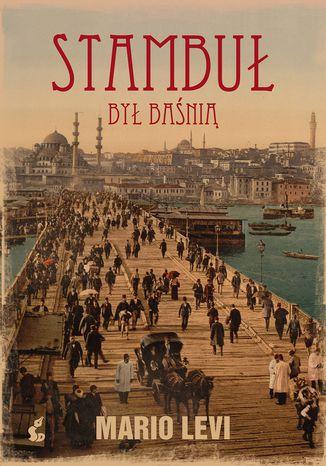 Okładka książki/ebooka Stambuł był baśnią