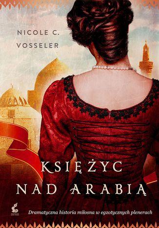 Okładka książki/ebooka Księżyc nad Arabią