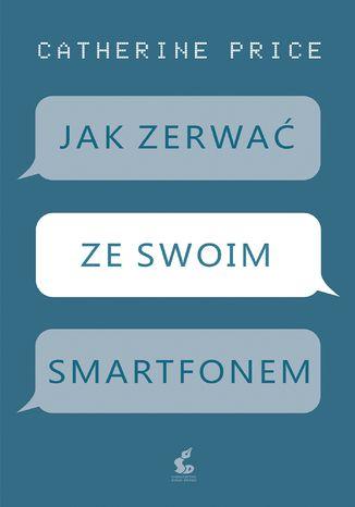 Okładka książki/ebooka Jak zerwać ze swoim smartfonem