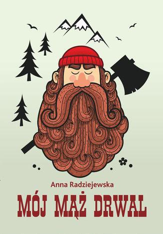 Okładka książki/ebooka Mój mąż drwal