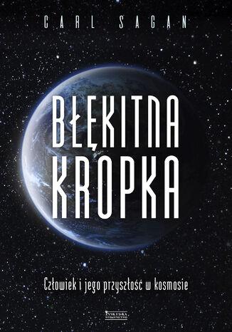 Okładka książki/ebooka Błękitna kropka. Człowiek i jego przyszłość w kosmosie