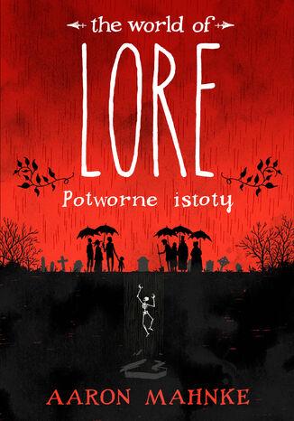 Okładka książki Lore. Potworne istoty