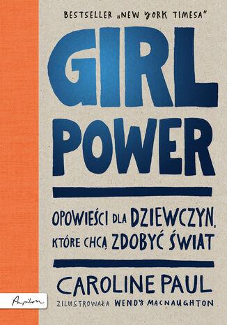 Okładka książki/ebooka GIRL POWER. Opowieści dla dziewczyn, które chcą zdobyć świat