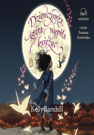 Okładka książki Dziewczynka, która wypiła księżyc