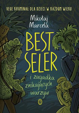 Okładka książki Best Seler i zagadka znikających warzyw