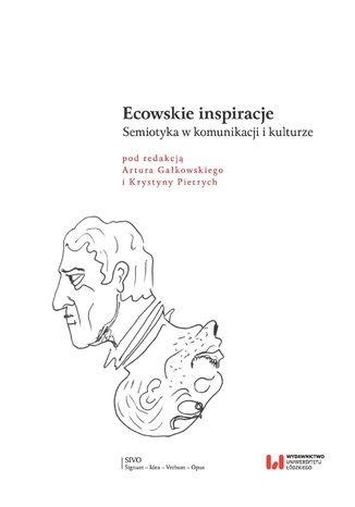 Okładka książki Ecowskie inspiracje. Semiotyka w komunikacji i kulturze