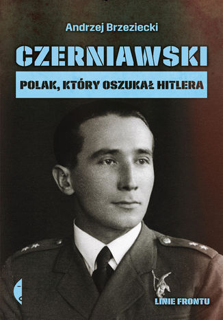 Okładka książki Czerniawski. Polak, który oszukał Hitlera