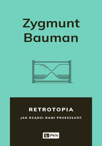 Okładka książki Retrotopia. Jak rządzi nami przeszłość?