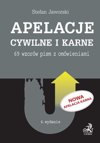 Okładka książki/ebooka Apelacje cywilne i karne. 69 wzorów pism z omówieniami. Wydanie 6