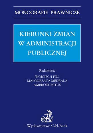 Okładka książki Kierunki zmian w administracji publicznej