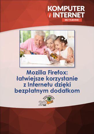 Okładka książki Mozilla Firefox: łatwiejsze korzystanie z Internetu dzięki bezpłatnym dodatkom