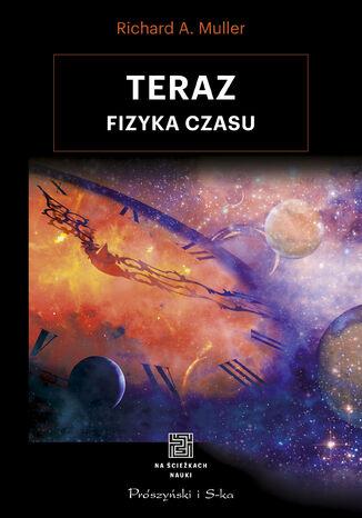 Okładka książki/ebooka Teraz. Fizyka czasu