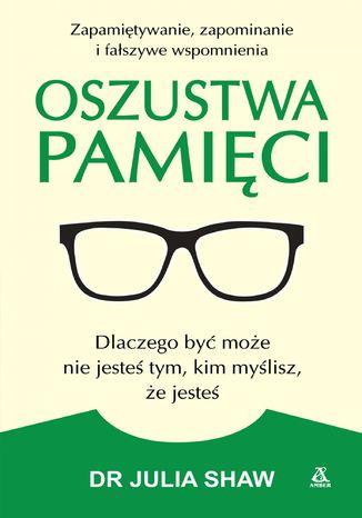 Okładka książki Oszustwa pamięci