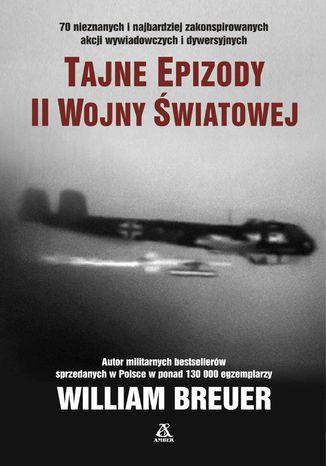Okładka książki Tajne epizody II wojny światowej