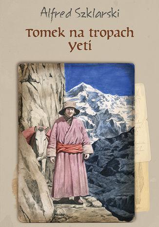 Okładka książki Tomek na tropach Yeti (t.4)