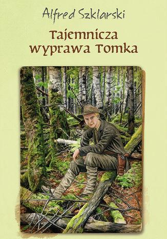 Okładka książki/ebooka Tajemnicza wyprawa Tomka (t.5)
